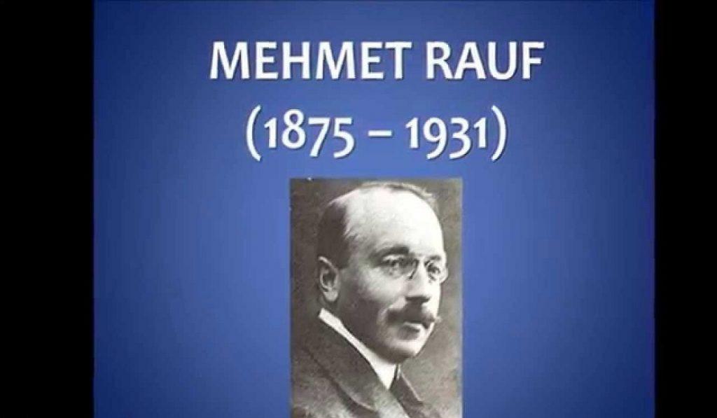Mehmet Rauf Kimdir? Hayatı ve Eserleri
